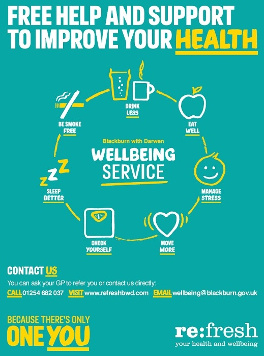 Free Help and Support to improve your health Blackburn and Darwen Wellbeing Service Contact Us You can ask your GP to refer you or contact us directly call 01254 682 037 visit www.refreshbwd.com or email wellbeing@blackburn.gov.uk