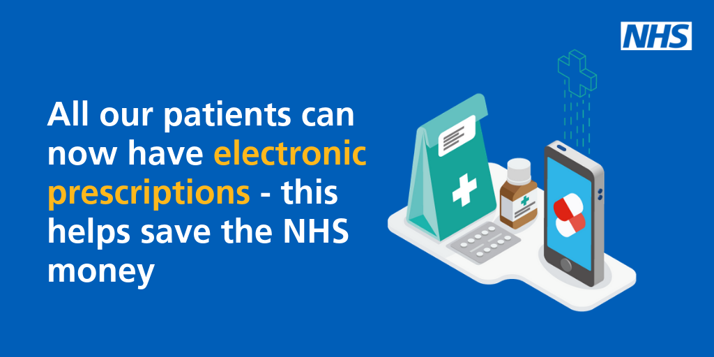 All patients can now have electronic prescriptions - this helps save the NHS money